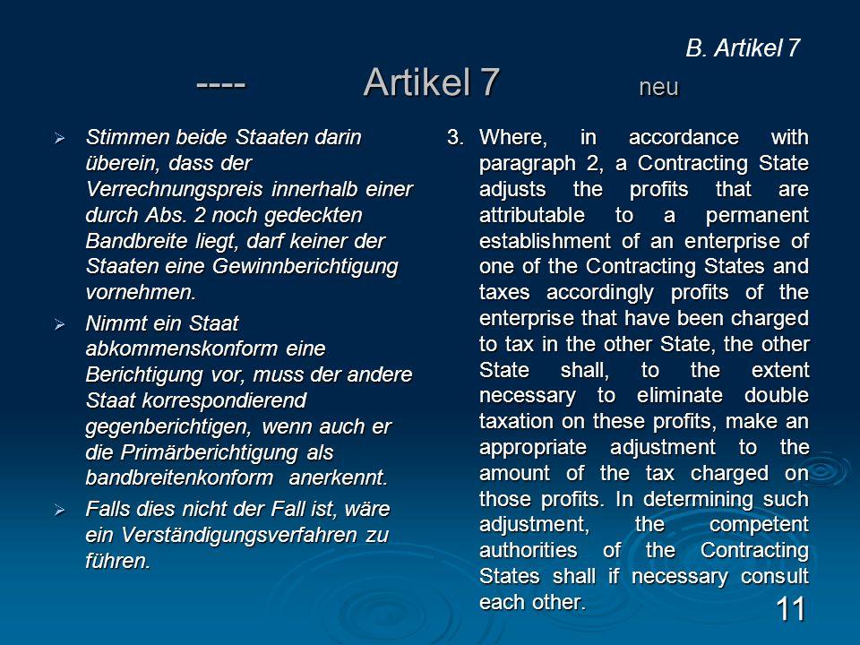 ---- Artikel 7 neu Stimmen beide Staaten darin überein, dass der Verrechnungspreis innerhalb einer durch Abs. 2 noch gedeckten Bandbreite liegt, darf