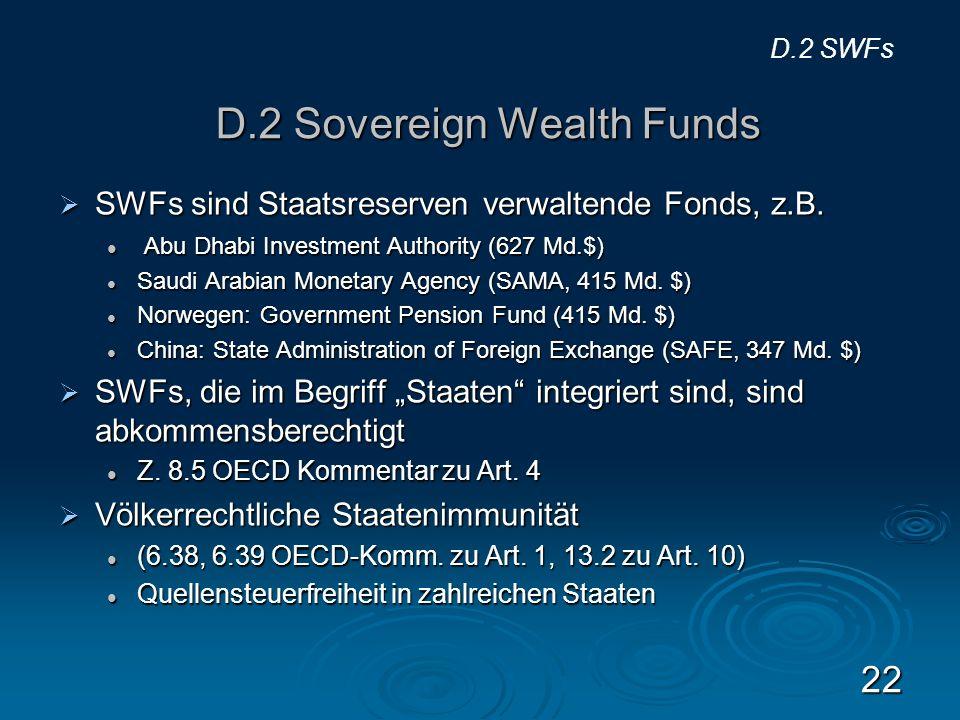 D.2 Sovereign Wealth Funds SWFs sind Staatsreserven verwaltende Fonds, z.B. SWFs sind Staatsreserven verwaltende Fonds, z.B. Abu Dhabi Investment Auth