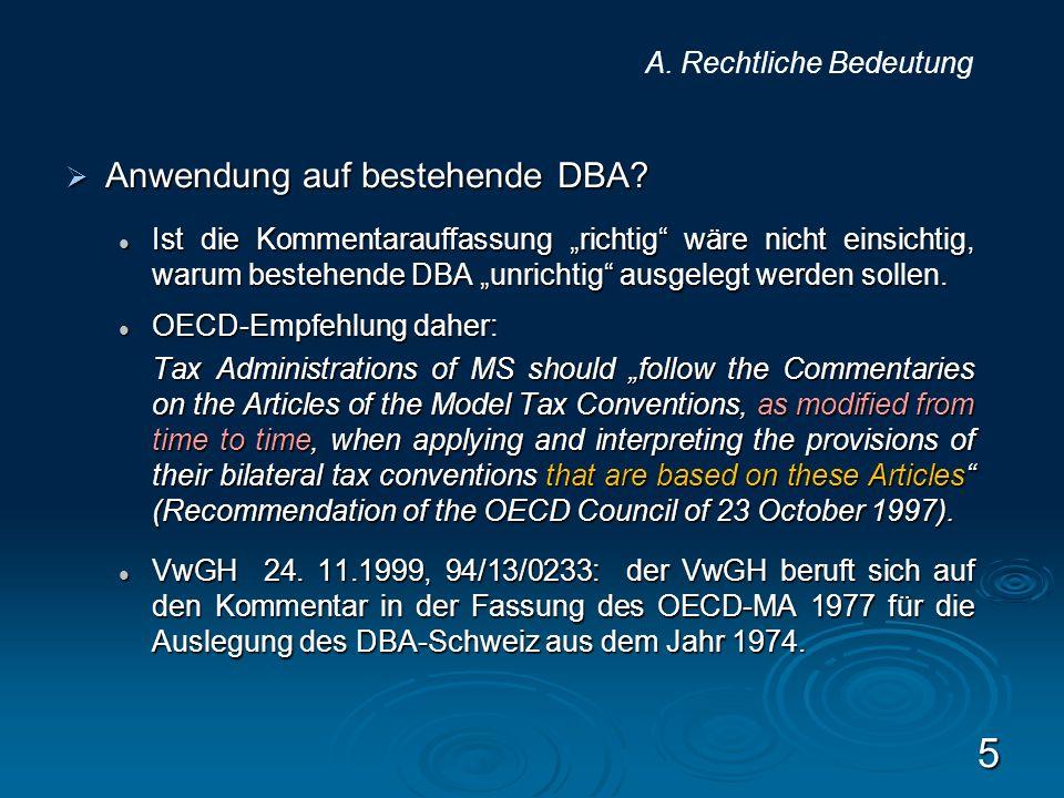 Anwendung auf bestehende DBA? Anwendung auf bestehende DBA? Ist die Kommentarauffassung richtig wäre nicht einsichtig, warum bestehende DBA unrichtig
