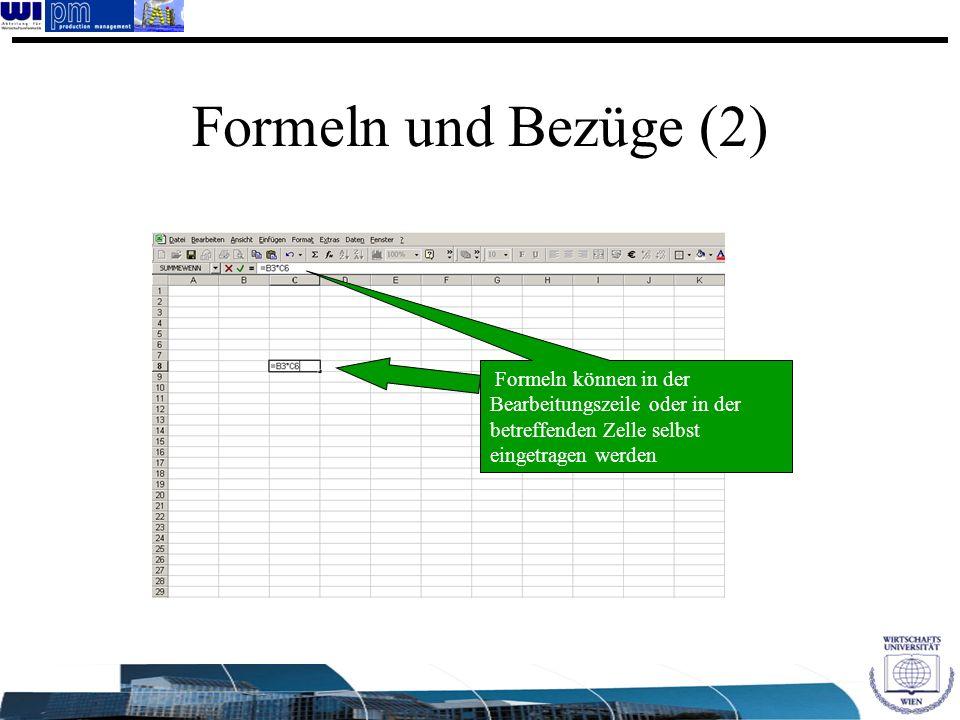 Formeln und Bezüge (2) Formeln können in der Bearbeitungszeile oder in der betreffenden Zelle selbst eingetragen werden