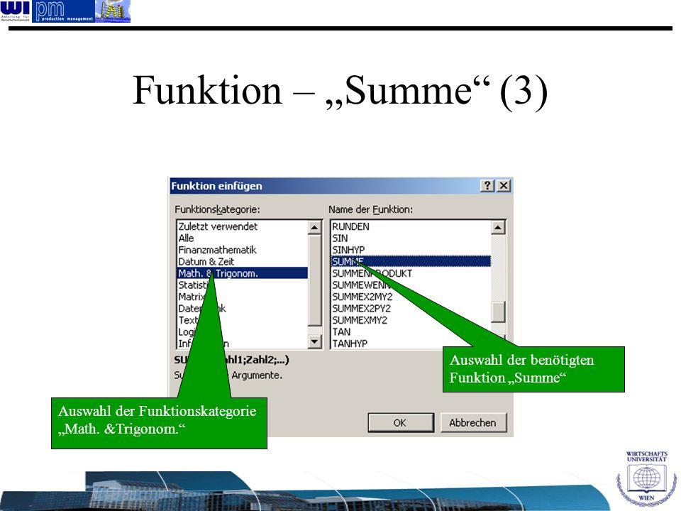 Auswahl der Funktionskategorie Math. &Trigonom. Auswahl der benötigten Funktion Summe Funktion – Summe (3)