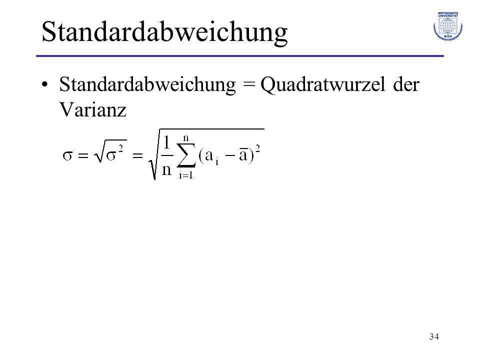 34 Standardabweichung Standardabweichung = Quadratwurzel der Varianz