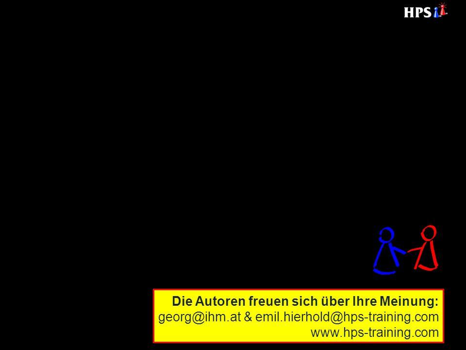 Die Autoren freuen sich über Ihre Meinung: georg@ihm.at & emil.hierhold@hps-training.com www.hps-training.com