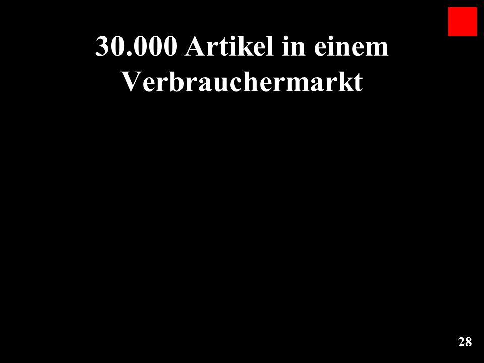 28 30.000 Artikel in einem Verbrauchermarkt
