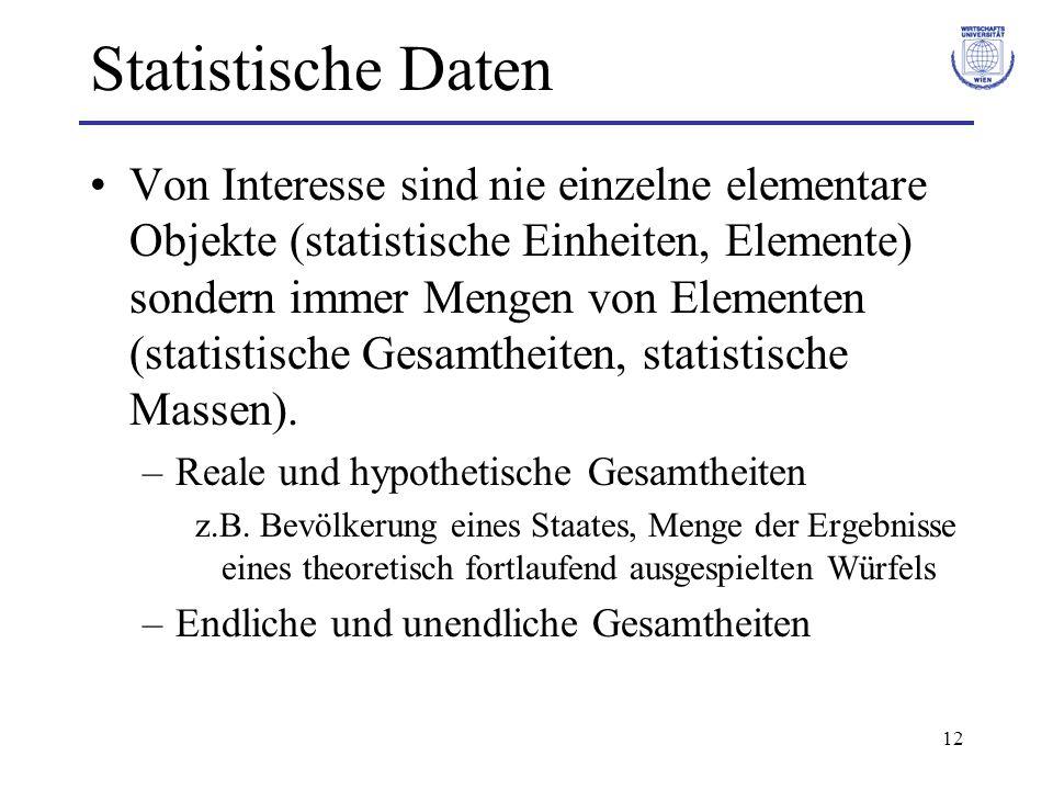 12 Statistische Daten Von Interesse sind nie einzelne elementare Objekte (statistische Einheiten, Elemente) sondern immer Mengen von Elementen (statis