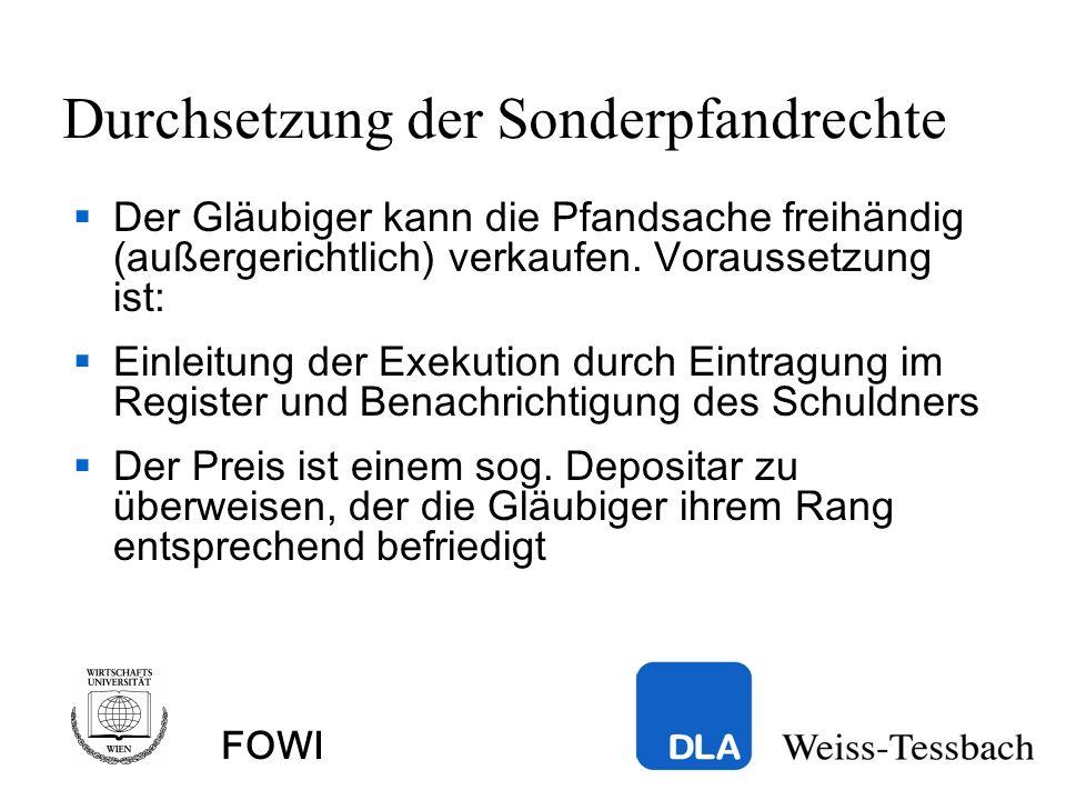 FOWI Durchsetzung der Sonderpfandrechte Der Gläubiger kann die Pfandsache freihändig (außergerichtlich) verkaufen.