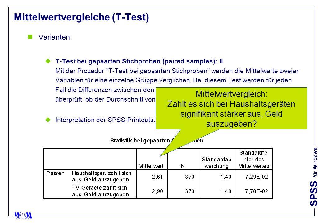 SPSS für Windows Mittelwertvergleiche (T-Test) nVarianten: uT-Test bei gepaarten Stichproben (paired samples): II Mit der Prozedur T-Test bei gepaarten Stichproben werden die Mittelwerte zweier Variablen für eine einzelne Gruppe verglichen.