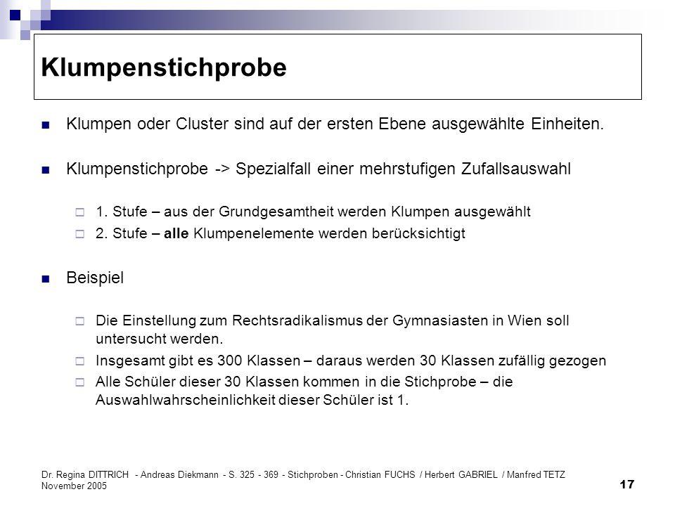 Dr. Regina DITTRICH - Andreas Diekmann - S. 325 - 369 - Stichproben - Christian FUCHS / Herbert GABRIEL / Manfred TETZ November 2005 17 Klumpenstichpr