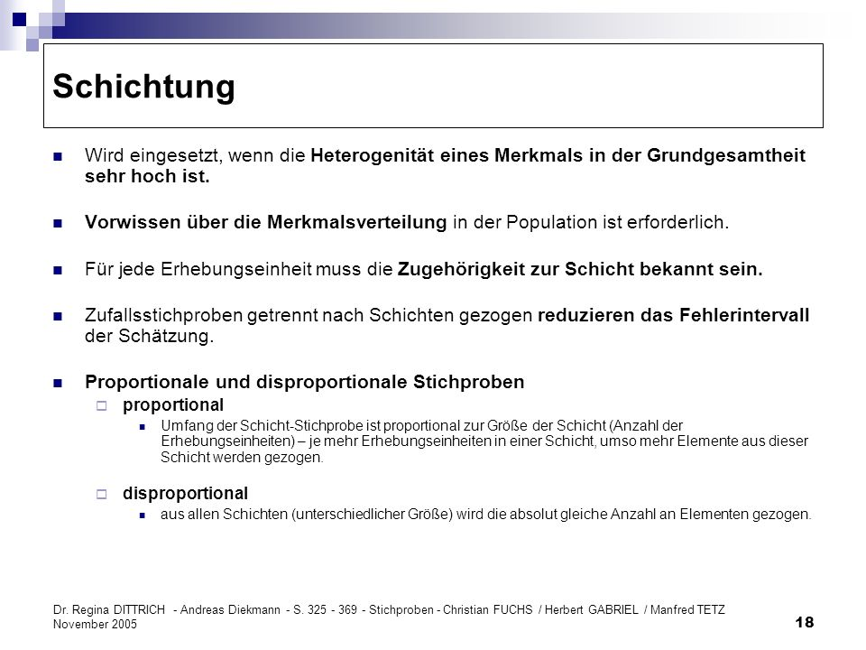 Dr. Regina DITTRICH - Andreas Diekmann - S. 325 - 369 - Stichproben - Christian FUCHS / Herbert GABRIEL / Manfred TETZ November 2005 18 Schichtung Wir