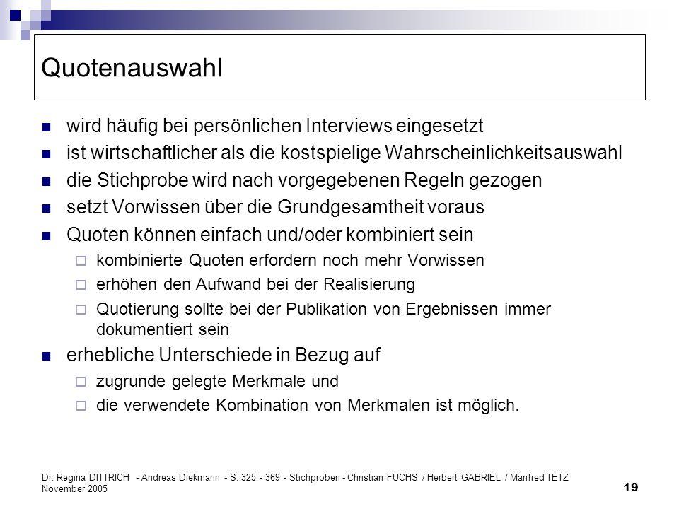 Dr. Regina DITTRICH - Andreas Diekmann - S. 325 - 369 - Stichproben - Christian FUCHS / Herbert GABRIEL / Manfred TETZ November 2005 19 Quotenauswahl