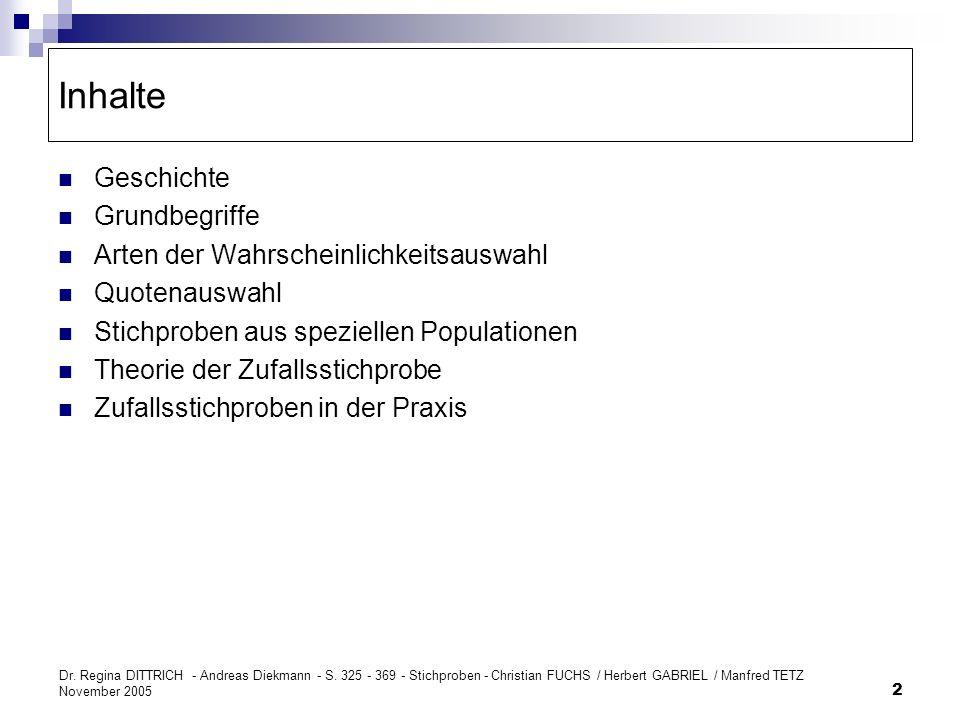 Dr. Regina DITTRICH - Andreas Diekmann - S. 325 - 369 - Stichproben - Christian FUCHS / Herbert GABRIEL / Manfred TETZ November 2005 2 Inhalte Geschic
