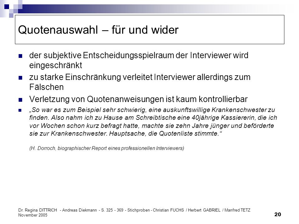 Dr. Regina DITTRICH - Andreas Diekmann - S. 325 - 369 - Stichproben - Christian FUCHS / Herbert GABRIEL / Manfred TETZ November 2005 20 Quotenauswahl