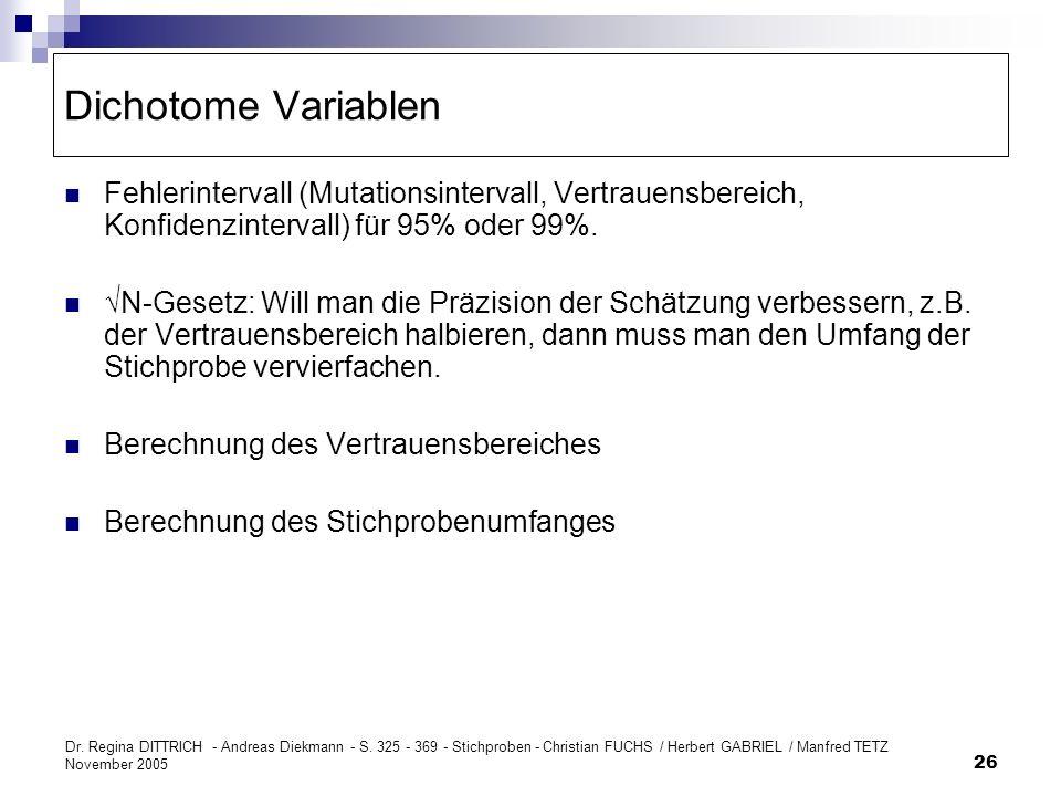 Dr. Regina DITTRICH - Andreas Diekmann - S. 325 - 369 - Stichproben - Christian FUCHS / Herbert GABRIEL / Manfred TETZ November 2005 26 Dichotome Vari