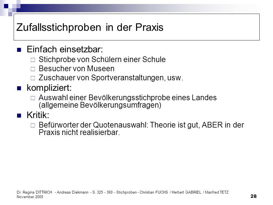 Dr. Regina DITTRICH - Andreas Diekmann - S. 325 - 369 - Stichproben - Christian FUCHS / Herbert GABRIEL / Manfred TETZ November 2005 28 Zufallsstichpr