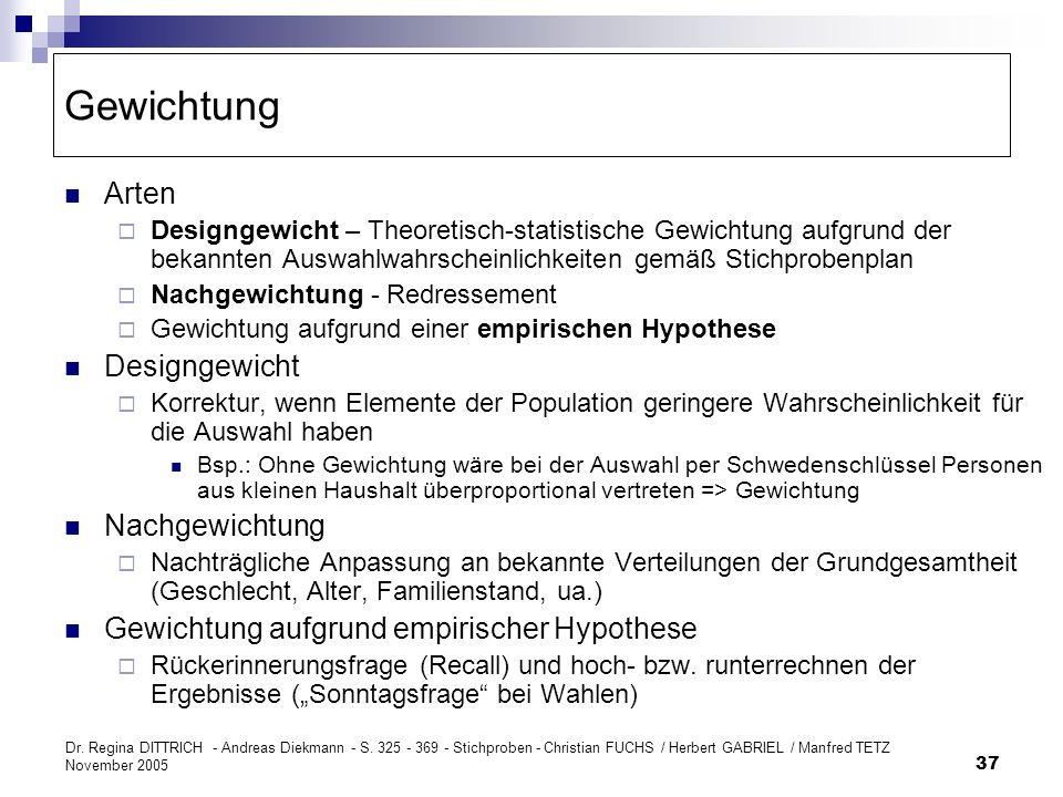 Dr. Regina DITTRICH - Andreas Diekmann - S. 325 - 369 - Stichproben - Christian FUCHS / Herbert GABRIEL / Manfred TETZ November 2005 37 Gewichtung Art