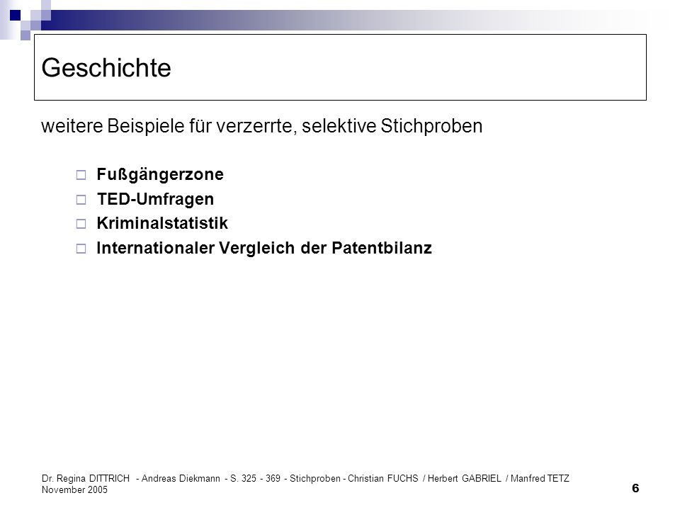 Dr. Regina DITTRICH - Andreas Diekmann - S. 325 - 369 - Stichproben - Christian FUCHS / Herbert GABRIEL / Manfred TETZ November 2005 6 Geschichte weit