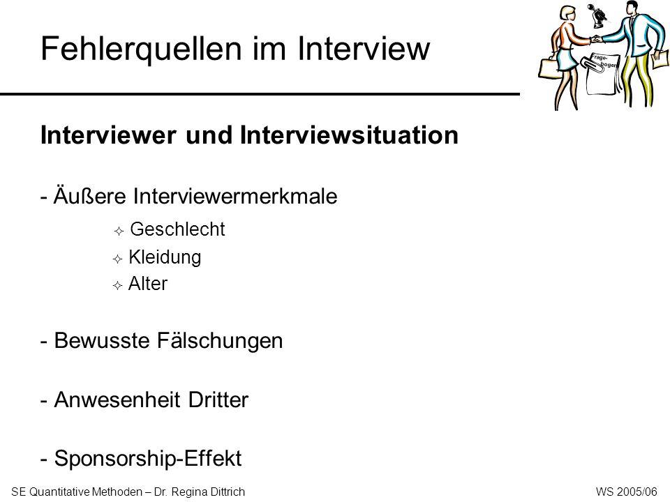 Fehlerquellen im Interview Interviewer und Interviewsituation Frage- bogen SE Quantitative Methoden – Dr.