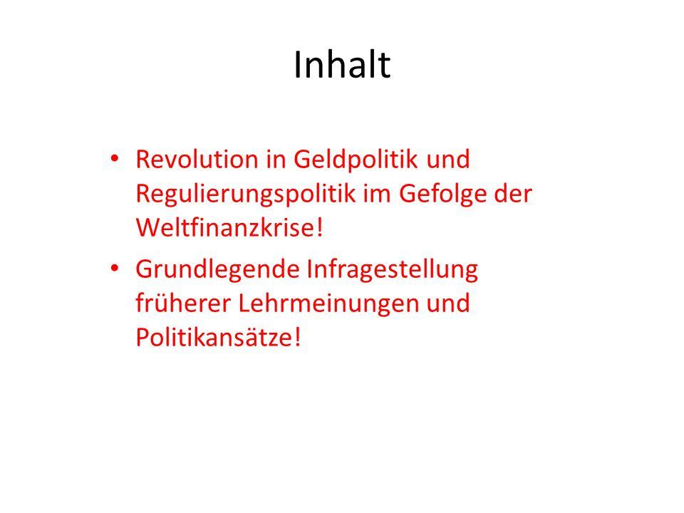 Inhalt Revolution in Geldpolitik und Regulierungspolitik im Gefolge der Weltfinanzkrise.
