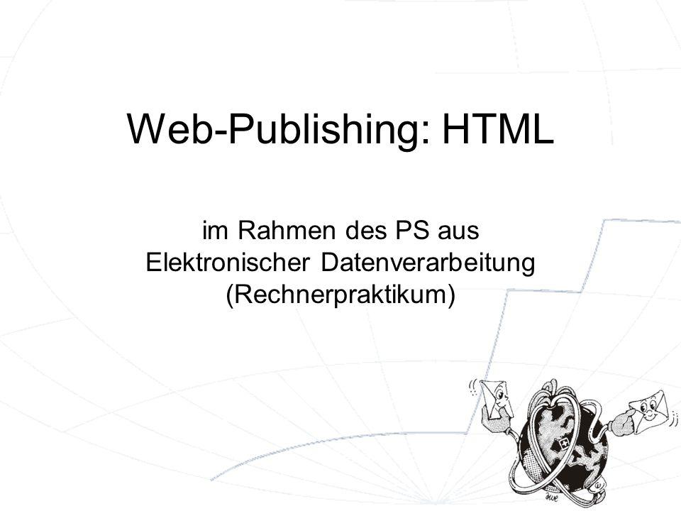 Web-Publishing: HTML im Rahmen des PS aus Elektronischer Datenverarbeitung (Rechnerpraktikum)