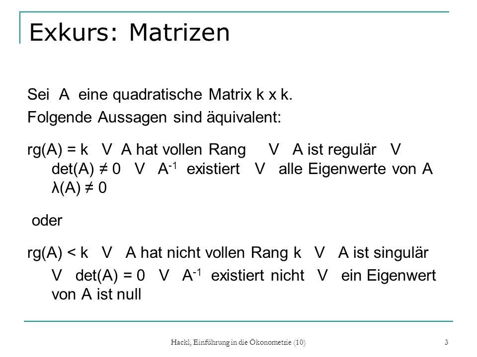 Exkurs: Matrizen Sei A eine quadratische Matrix k x k. Folgende Aussagen sind äquivalent: rg(A) = k V A hat vollen Rang V A ist regulär V det(A) 0 V A