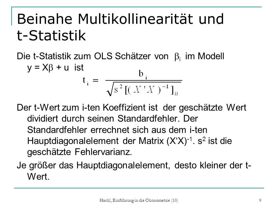 Beinahe Multikollinearität und t-Statistik Die t-Statistik zum OLS Schätzer von i im Modell y = X + u ist Der t-Wert zum i-ten Koeffizient ist der ges