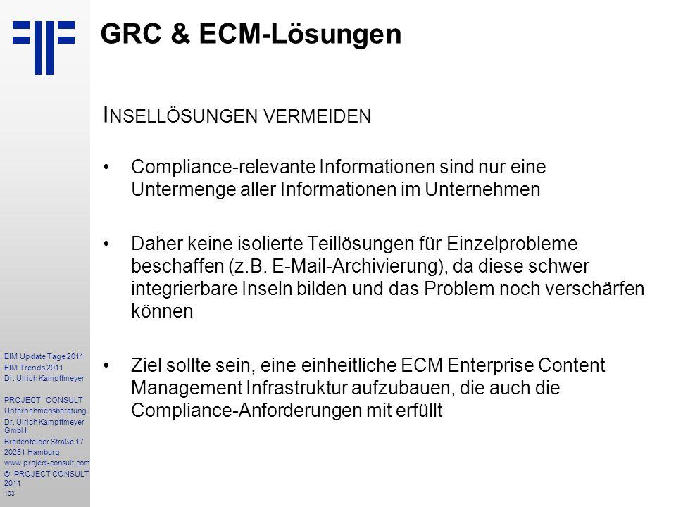 103 EIM Update Tage 2011 EIM Trends 2011 Dr. Ulrich Kampffmeyer PROJECT CONSULT Unternehmensberatung Dr. Ulrich Kampffmeyer GmbH Breitenfelder Straße