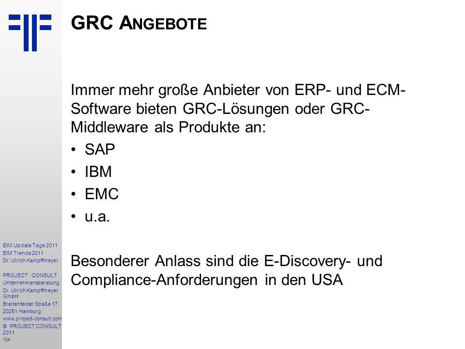 104 EIM Update Tage 2011 EIM Trends 2011 Dr. Ulrich Kampffmeyer PROJECT CONSULT Unternehmensberatung Dr. Ulrich Kampffmeyer GmbH Breitenfelder Straße
