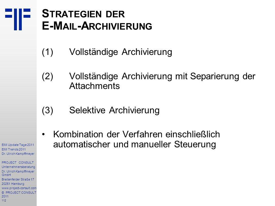 112 EIM Update Tage 2011 EIM Trends 2011 Dr. Ulrich Kampffmeyer PROJECT CONSULT Unternehmensberatung Dr. Ulrich Kampffmeyer GmbH Breitenfelder Straße