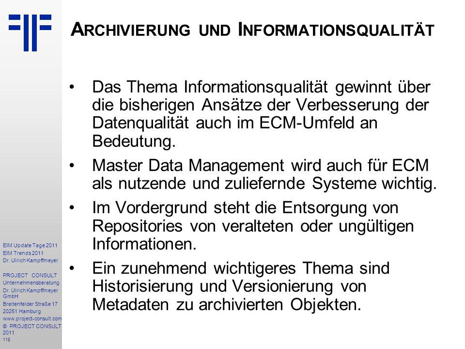 118 EIM Update Tage 2011 EIM Trends 2011 Dr. Ulrich Kampffmeyer PROJECT CONSULT Unternehmensberatung Dr. Ulrich Kampffmeyer GmbH Breitenfelder Straße