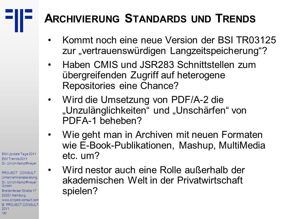120 EIM Update Tage 2011 EIM Trends 2011 Dr. Ulrich Kampffmeyer PROJECT CONSULT Unternehmensberatung Dr. Ulrich Kampffmeyer GmbH Breitenfelder Straße