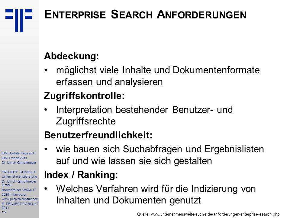 122 EIM Update Tage 2011 EIM Trends 2011 Dr. Ulrich Kampffmeyer PROJECT CONSULT Unternehmensberatung Dr. Ulrich Kampffmeyer GmbH Breitenfelder Straße