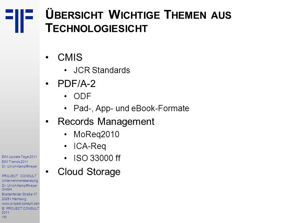 130 EIM Update Tage 2011 EIM Trends 2011 Dr. Ulrich Kampffmeyer PROJECT CONSULT Unternehmensberatung Dr. Ulrich Kampffmeyer GmbH Breitenfelder Straße