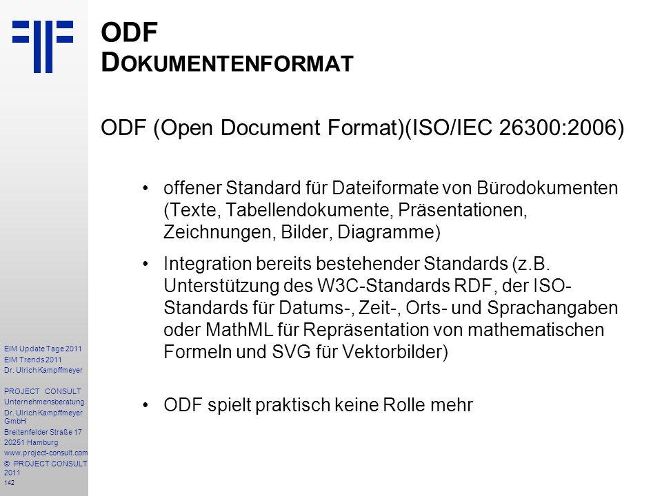 142 EIM Update Tage 2011 EIM Trends 2011 Dr. Ulrich Kampffmeyer PROJECT CONSULT Unternehmensberatung Dr. Ulrich Kampffmeyer GmbH Breitenfelder Straße