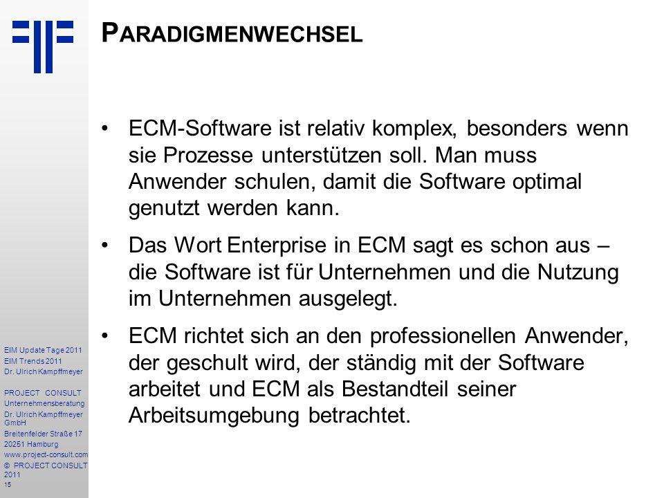 15 EIM Update Tage 2011 EIM Trends 2011 Dr. Ulrich Kampffmeyer PROJECT CONSULT Unternehmensberatung Dr. Ulrich Kampffmeyer GmbH Breitenfelder Straße 1