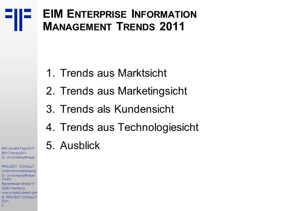 2 EIM Update Tage 2011 EIM Trends 2011 Dr. Ulrich Kampffmeyer PROJECT CONSULT Unternehmensberatung Dr. Ulrich Kampffmeyer GmbH Breitenfelder Straße 17
