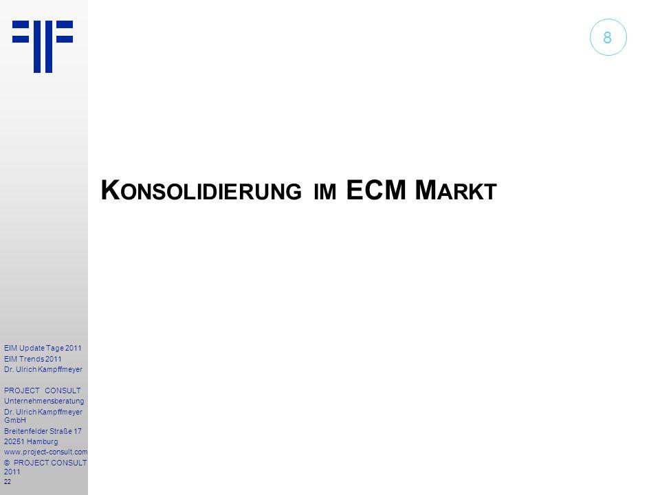 22 EIM Update Tage 2011 EIM Trends 2011 Dr. Ulrich Kampffmeyer PROJECT CONSULT Unternehmensberatung Dr. Ulrich Kampffmeyer GmbH Breitenfelder Straße 1