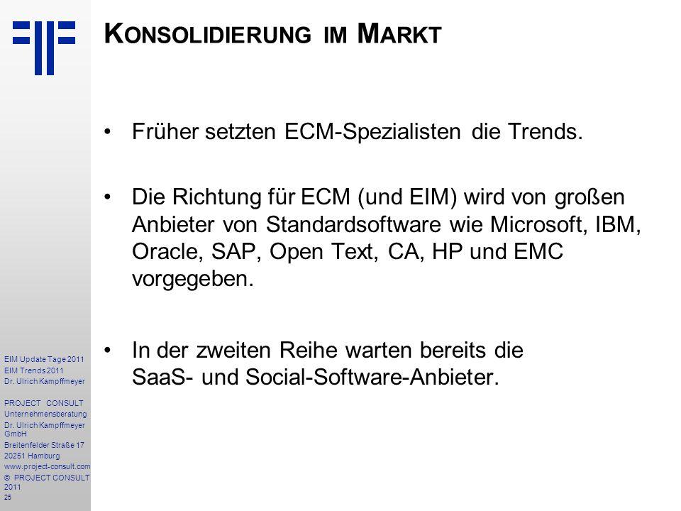 25 EIM Update Tage 2011 EIM Trends 2011 Dr. Ulrich Kampffmeyer PROJECT CONSULT Unternehmensberatung Dr. Ulrich Kampffmeyer GmbH Breitenfelder Straße 1