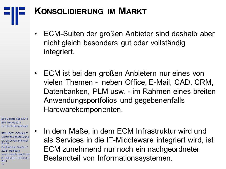 26 EIM Update Tage 2011 EIM Trends 2011 Dr. Ulrich Kampffmeyer PROJECT CONSULT Unternehmensberatung Dr. Ulrich Kampffmeyer GmbH Breitenfelder Straße 1