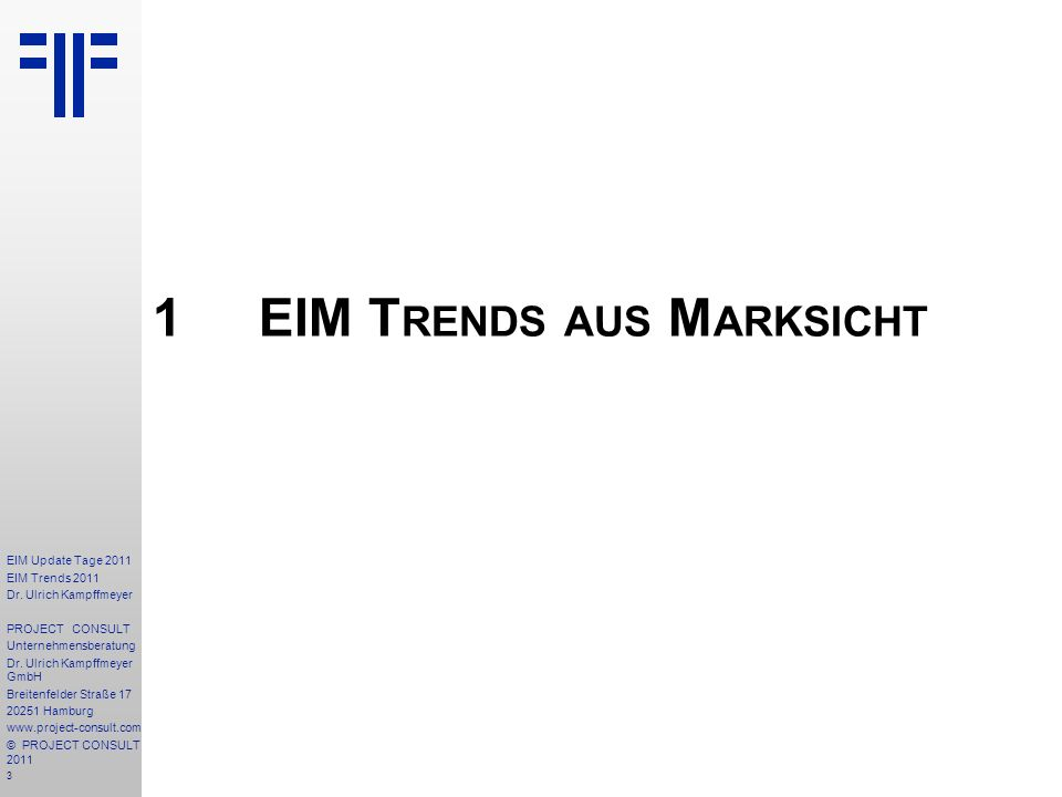 3 EIM Update Tage 2011 EIM Trends 2011 Dr. Ulrich Kampffmeyer PROJECT CONSULT Unternehmensberatung Dr. Ulrich Kampffmeyer GmbH Breitenfelder Straße 17