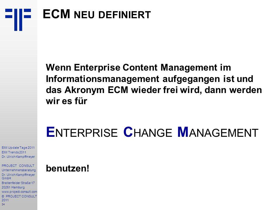 34 EIM Update Tage 2011 EIM Trends 2011 Dr. Ulrich Kampffmeyer PROJECT CONSULT Unternehmensberatung Dr. Ulrich Kampffmeyer GmbH Breitenfelder Straße 1