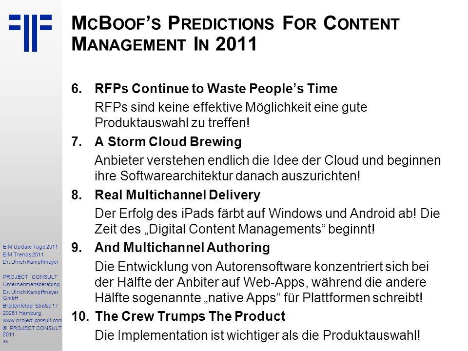38 EIM Update Tage 2011 EIM Trends 2011 Dr. Ulrich Kampffmeyer PROJECT CONSULT Unternehmensberatung Dr. Ulrich Kampffmeyer GmbH Breitenfelder Straße 1