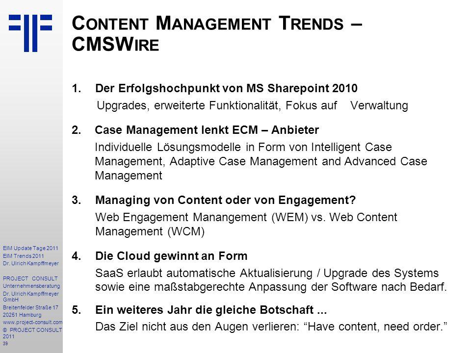 39 EIM Update Tage 2011 EIM Trends 2011 Dr. Ulrich Kampffmeyer PROJECT CONSULT Unternehmensberatung Dr. Ulrich Kampffmeyer GmbH Breitenfelder Straße 1