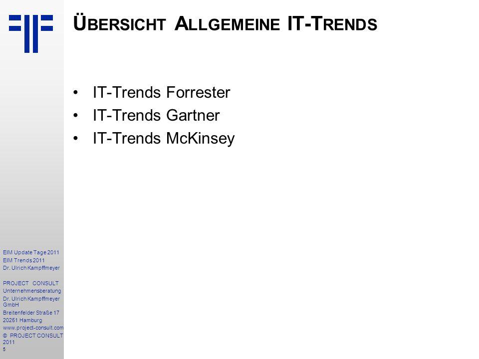 5 EIM Update Tage 2011 EIM Trends 2011 Dr. Ulrich Kampffmeyer PROJECT CONSULT Unternehmensberatung Dr. Ulrich Kampffmeyer GmbH Breitenfelder Straße 17
