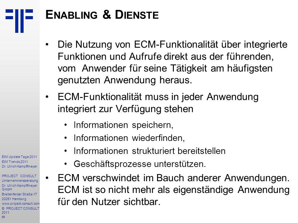 66 EIM Update Tage 2011 EIM Trends 2011 Dr. Ulrich Kampffmeyer PROJECT CONSULT Unternehmensberatung Dr. Ulrich Kampffmeyer GmbH Breitenfelder Straße 1
