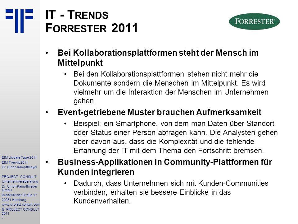 7 EIM Update Tage 2011 EIM Trends 2011 Dr. Ulrich Kampffmeyer PROJECT CONSULT Unternehmensberatung Dr. Ulrich Kampffmeyer GmbH Breitenfelder Straße 17