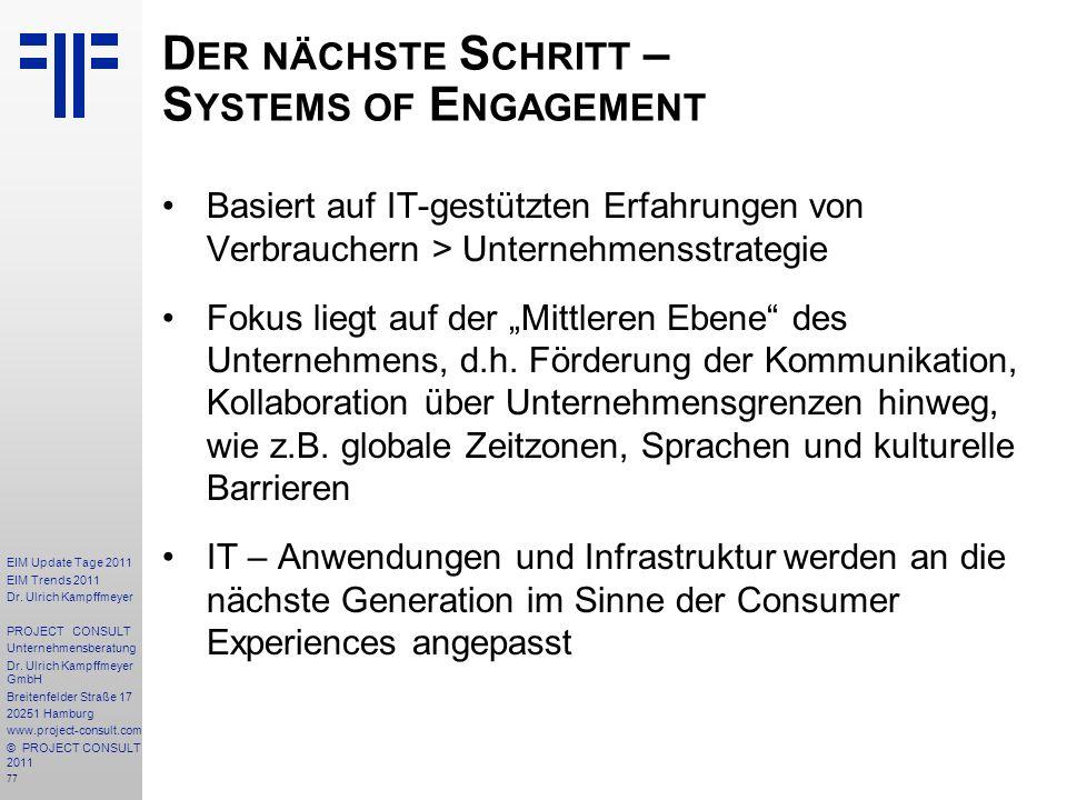 77 EIM Update Tage 2011 EIM Trends 2011 Dr. Ulrich Kampffmeyer PROJECT CONSULT Unternehmensberatung Dr. Ulrich Kampffmeyer GmbH Breitenfelder Straße 1