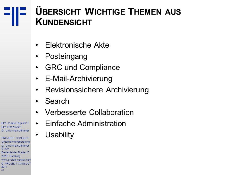83 EIM Update Tage 2011 EIM Trends 2011 Dr. Ulrich Kampffmeyer PROJECT CONSULT Unternehmensberatung Dr. Ulrich Kampffmeyer GmbH Breitenfelder Straße 1