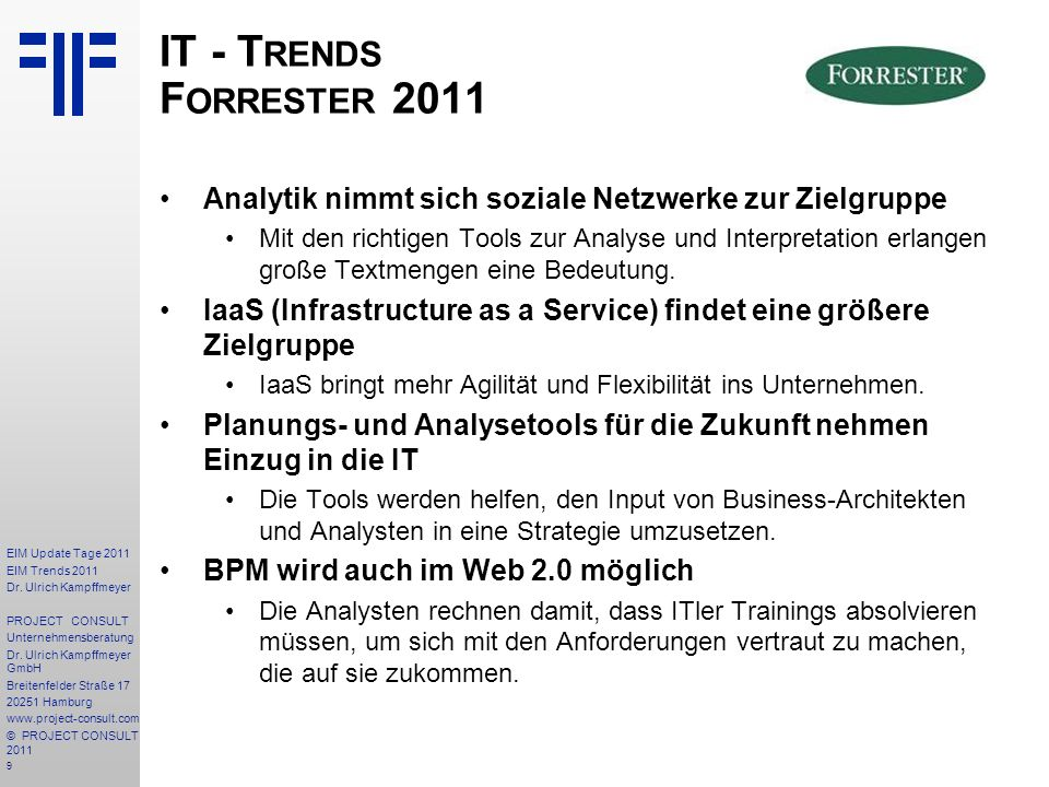 9 EIM Update Tage 2011 EIM Trends 2011 Dr. Ulrich Kampffmeyer PROJECT CONSULT Unternehmensberatung Dr. Ulrich Kampffmeyer GmbH Breitenfelder Straße 17