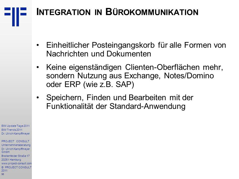 96 EIM Update Tage 2011 EIM Trends 2011 Dr. Ulrich Kampffmeyer PROJECT CONSULT Unternehmensberatung Dr. Ulrich Kampffmeyer GmbH Breitenfelder Straße 1