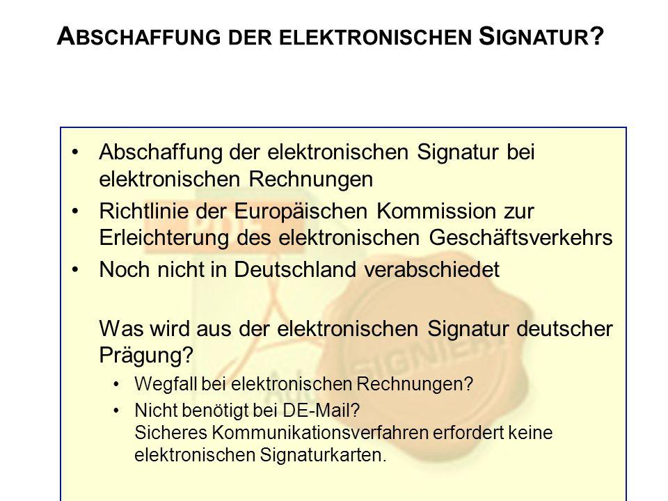 A BSCHAFFUNG DER ELEKTRONISCHEN S IGNATUR ? Abschaffung der elektronischen Signatur bei elektronischen Rechnungen Richtlinie der Europäischen Kommissi